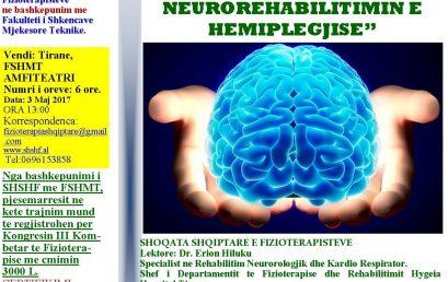 """Fakulteti i Shkencave Mjekësore Teknike në bashkëpunim me Shoqatën Shqiptare të Fizioterapistëve organizon, më datë 3 maj 2017, trajnimin me titull: """"Fizioterapia në Neurorehabilitimin e Hemiplegjisë""""."""