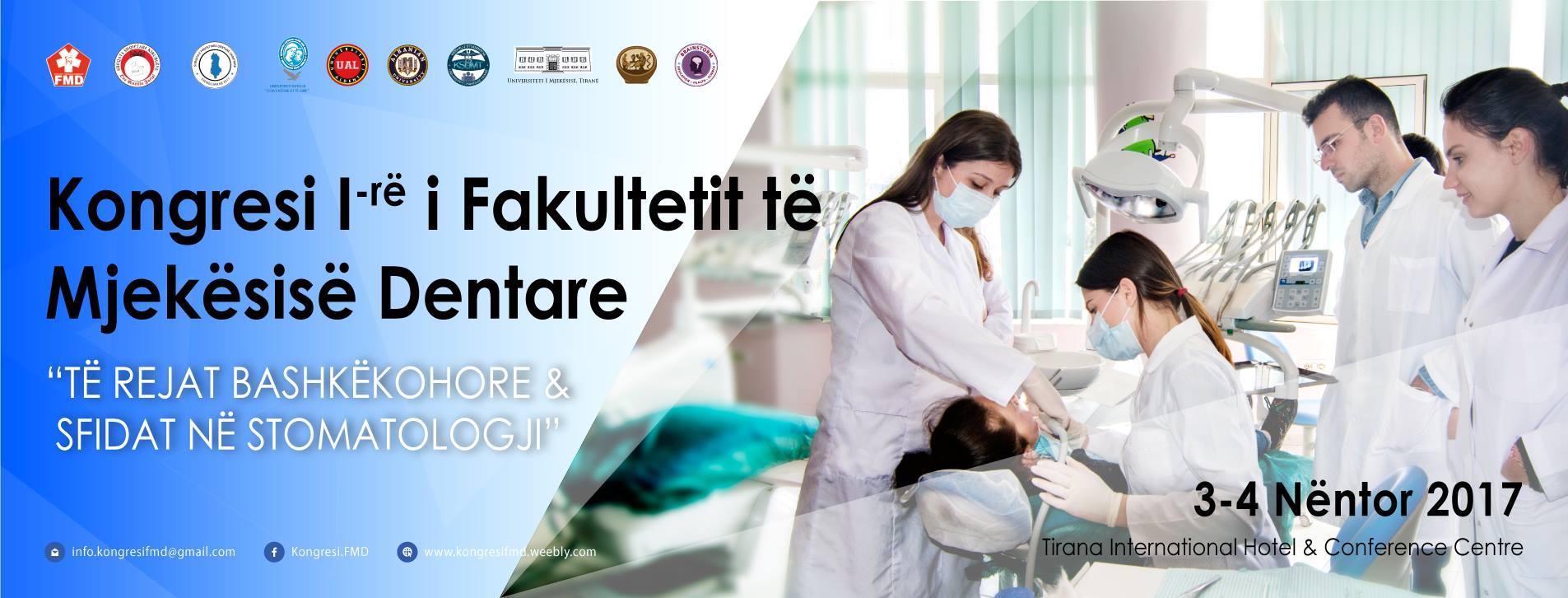 """Kongresi  I-rë i Fakultetit të Mjekësisë Dentare – """"Të rejat bashkëkohore dhe sfidat në stomatologji"""""""