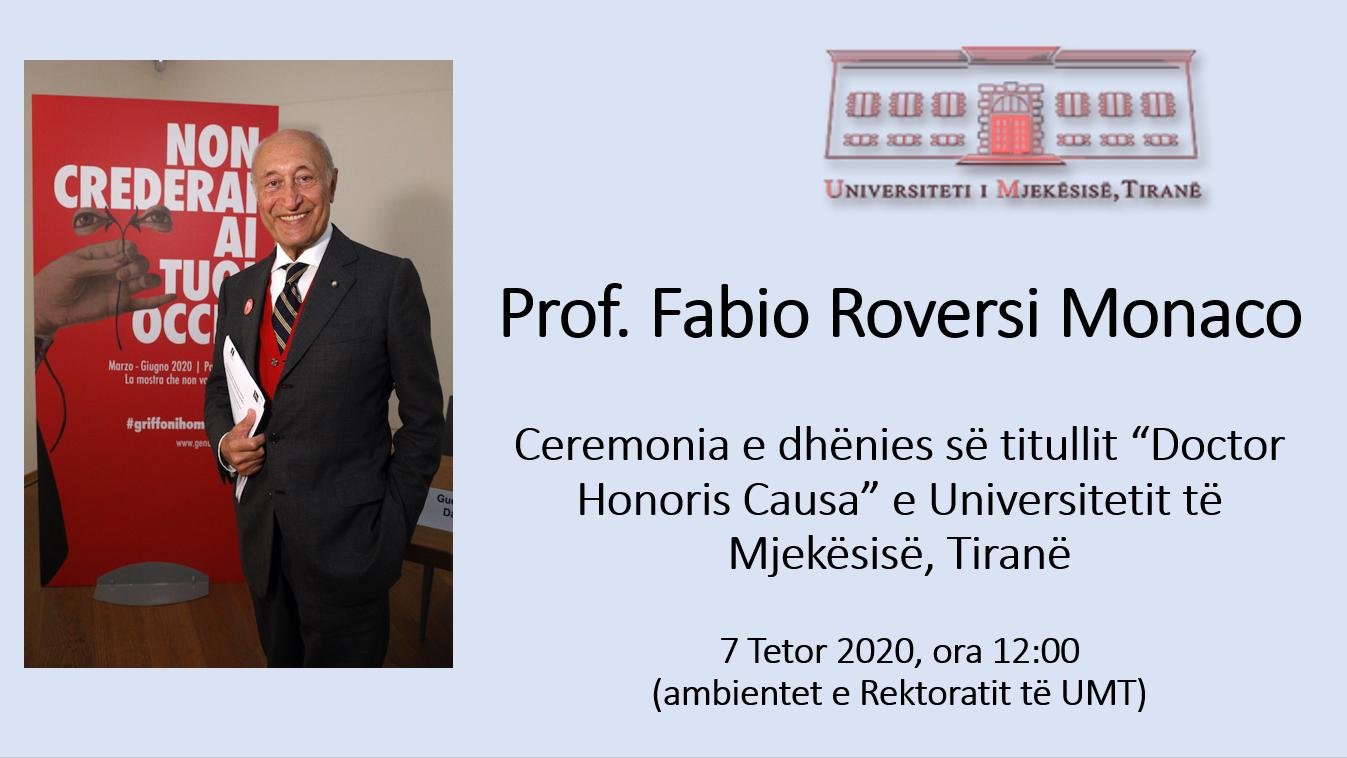 """CEREMONIA E DHËNIES SË TITULLIT """"DOCTOR HONORIS CAUSA"""" PËR PROF. FABIO ROVERSI MONACO NË UNIVERSITETIN E MJEKËSISË, TIRANË"""